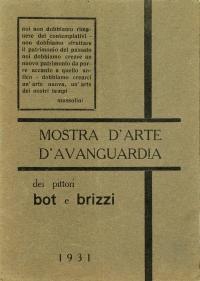 Osvaldo Bot - Mostra d'arte d'avanguardia dei pittori Bot e Brizzi - 1931