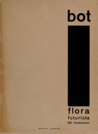 Osvaldo Bot - Flora Futurista - 1930