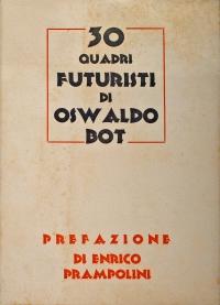 Osvaldo Bot - 30 quadri futuristi - 1931