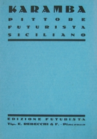 Osvaldo Bot - Karamba. Pittore futurista siciliano - 1932