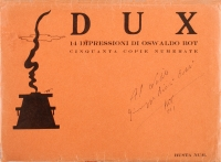 Osvaldo Bot - DUX. 14 Impressioni di Oswaldo Bot. Cinquanta copie numerate - 1934